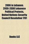 2006 in Lebanon: 2006-2008 Lebanese Political Protests