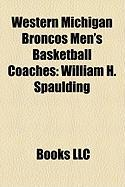 Western Michigan Broncos Men's Basketball Coaches: William H. Spaulding