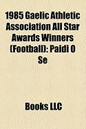 1985 Gaelic Athletic Association All Star Awards Winners (Football): Pid S