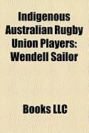 Indigenous Australian Rugby Union Players: Wendell Sailor