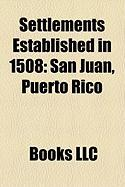 Settlements Established in 1508: San Juan, Puerto Rico