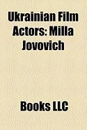 Ukrainian Film Actors: Milla Jovovich