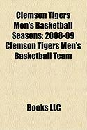 Clemson Tigers Men's Basketball Seasons: 2008-09 Clemson Tigers Men's Basketball Team
