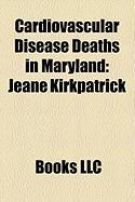 Cardiovascular Disease Deaths in Maryland: Thurgood Marshall, Jeane Kirkpatrick