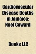 Cardiovascular Disease Deaths in Jamaica: Nol Coward