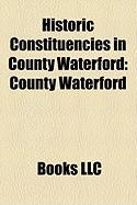 Historic Constituencies in County Waterford: County Waterford