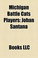 Michigan Battle Cats Players: Johan Santana