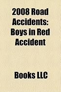 2008 Road Accidents: Boys in Red Accident