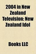 2004 in New Zealand Television: New Zealand Idol