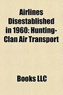 Airlines Disestablished in 1960: Hunting-Clan Air Transport, Air Charter Limited, Transocean Airlines, Transair