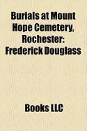 Burials at Mount Hope Cemetery, Rochester: Frederick Douglass