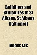 Buildings and Structures in St Albans: St Albans Cathedral, Church of St. Michael, St. Albans, Church of St Peter, St. Albans
