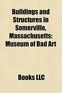 Buildings and Structures in Somerville, Massachusetts: Museum of Bad Art, National Register of Historic Places Listings in Somerville