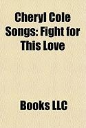 Cheryl Cole Songs: Fight for This Love, 3 Words, Parachute, Heartbreaker