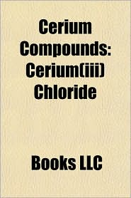 Cerium Compounds: Cerium(iii) Chloride