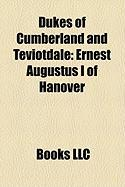 Dukes of Cumberland and Teviotdale: Ernest Augustus I of Hanover