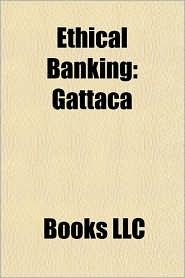 Ethical Banking: Gattaca