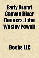 Early Grand Canyon River Runners: John Wesley Powell
