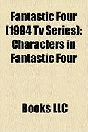 Fantastic Four (1994 TV Series): Characters in Fantastic Four
