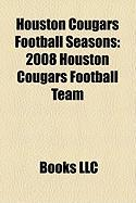Houston Cougars Football Seasons: 2008 Houston Cougars Football Team