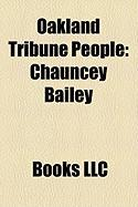 Oakland Tribune People: Chauncey Bailey