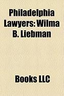 Philadelphia Lawyers: Wilma B. Liebman, William Allen, Sadie Tanner Mossell Alexander, Arlin M. Adams, Fred Anton, William Hepburn Armstrong