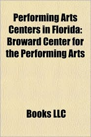 Performing Arts Centers in Florida: Broward Center for the Performing Arts