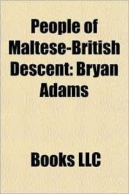 People of Maltese-British Descent: Bryan Adams