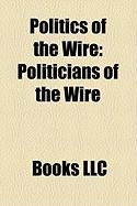 Politics of the Wire: Politicians of the Wire