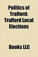 Politics of Trafford: Trafford Local Elections, Altrincham and Sale West, Wythenshawe and Sale East, Stretford and Urmston