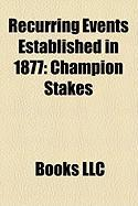 Recurring Events Established in 1877: Champion Stakes