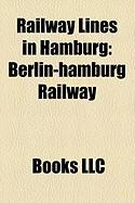 Railway Lines in Hamburg: Berlin-Hamburg Railway