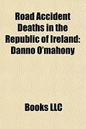 Road Accident Deaths in the Republic of Ireland: Danno O'Mahony, Frank O'Beirne, Gerard Sweetman, Mary Ward, Philip Hogarty, Paul Healion