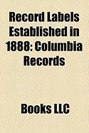 Record Labels Established in 1888: Columbia Records