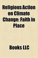 Religious Action on Climate Change: Faith in Place