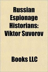 Russian Espionage Historians: Viktor Suvorov