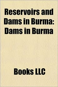 Reservoirs and Dams in Burma: Dams in Burma