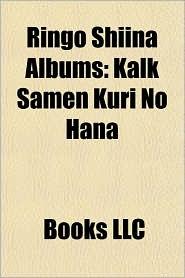 Ringo Shiina Albums: Kalk Samen Kuri No Hana, Sh so Strip, Utaite My ri: Sono Ichi, Sanmon Gossip, Zecch sh, Heisei F zoku, Muzai Moratorium