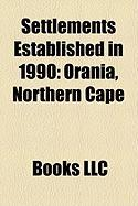 Settlements Established in 1990: Orania, Northern Cape