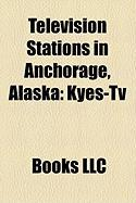 Television Stations in Anchorage, Alaska: Kyes-TV