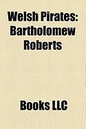 Welsh Pirates: Bartholomew Roberts
