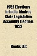 1952 Elections in India: Madras State Legislative Assembly Election, 1952