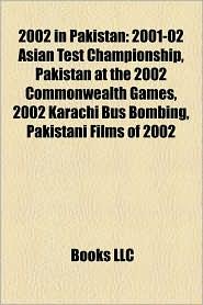 2002 in Pakistan: Terrorist incidents in Pakistan in 2002, Karachi consulate attacks, List of terrorist incidents in Pakistan since 2001 - Source: Wikipedia