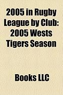 2005 in Rugby League by Club: 2005 Wests Tigers Season