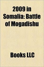 2009 In Somalia - Books Llc