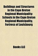 Buildings and Structures in the Cape Breton Regional Municipality: Schools in the Cape Breton Regional Municipality, Fortress of Louisbourg