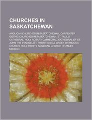Churches In Saskatchewan - Books Llc