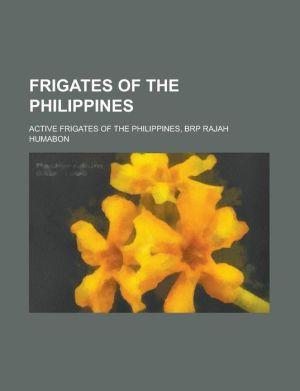Frigates Of The Philippines - Books Llc