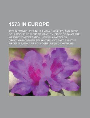 1573 in Europe: Siege of Haarlem, Henrician Articles, Croatian-Slovenian Peasant Revolt, Battle on the Zuiderzee, Siege of Alkmaar