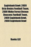 Eaglebank Bowl: 2009 UCLA Bruins Football Team, 2008 Wake Forest Demon Deacons Football Team, 2009 Eaglebank Bowl, 2008 Eaglebank Bowl